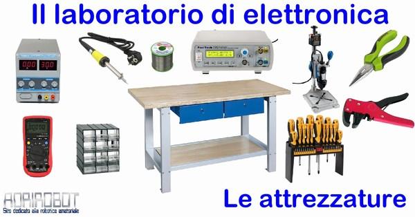 laboratorio hobbistico elettronica attrezzature